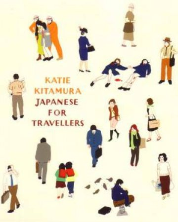 Japanese For Travellers by Katie Kitamura