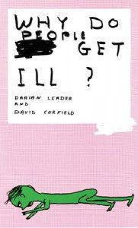 Why Do People Get Ill? by David Corfield & Darian Leader