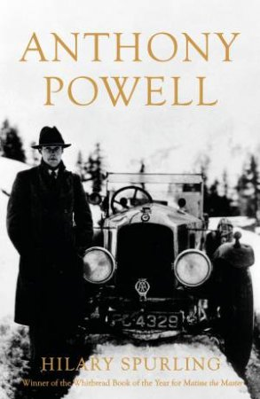Anthony Powell: A Life by Hilary Spurling