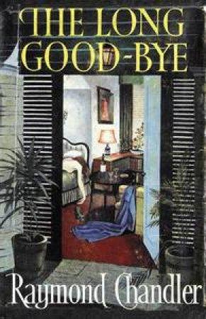 Long Good-bye by Raymond Chandler