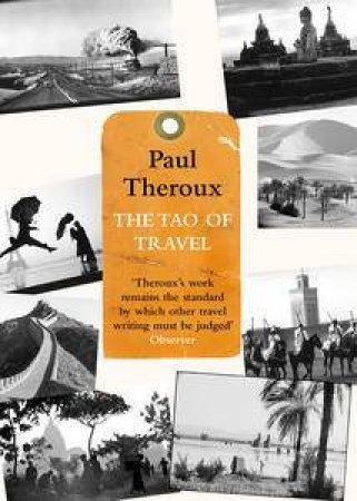 The Tao of Travel by Paul Theroux