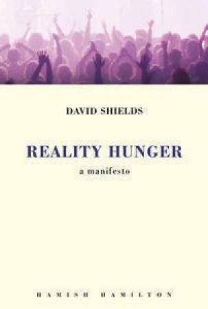 Reality Hunger: A Manifesto by David Shield