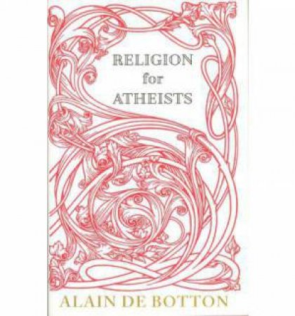 Religion for Atheists by Alain de Botton