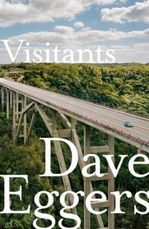 Visitants by Dave Eggers
