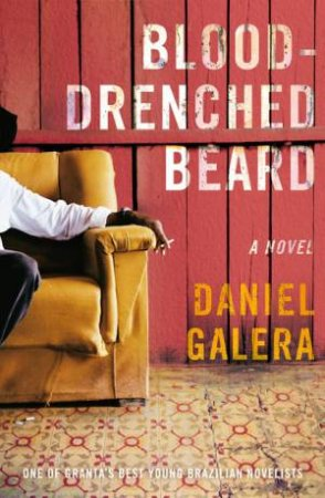 Blood-Drenched Beard: A Novel by Daniel Galera