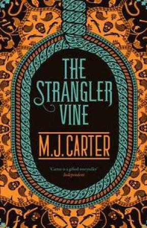 The Strangler Vine by M J Carter