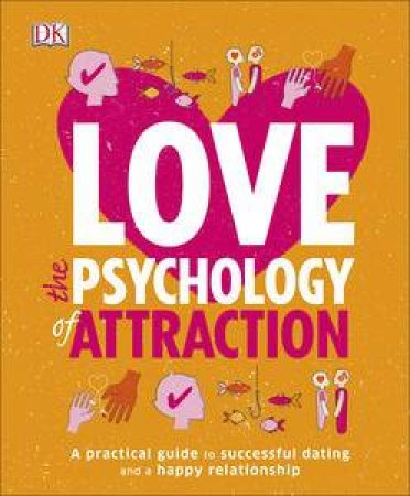 The Psychology of Attraction: Love by Leslie Becker-Phelps