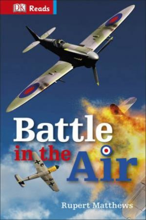 DK Reads: Reading Alone: Battle in the Air by Rupert Matthews