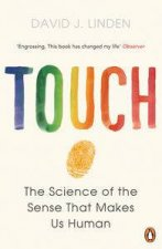 Touch: The Sense That Makes Us Human by David J. Linden