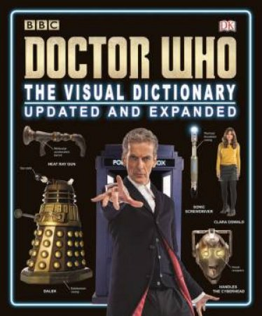 Doctor Who: The Visual Dictionary (Updated and Expanded) by Various