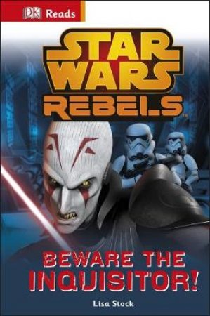 DK Reads: Beginning to Read: Star Wars Rebels: Beware the Inquisitor by Various