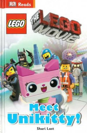 DK Reads: Beginning to Read: The LEGO Movie -Meet Unikitty by Shari Last