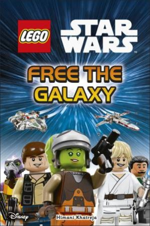 DK Reads: Beginning to Read: LEGO Star Wars: Free the Galaxy by Various