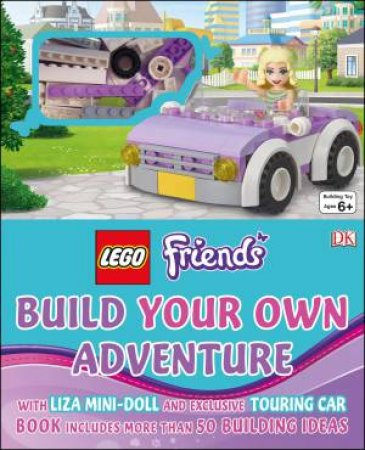 LEGO Friends: Build Your Own Adventure by Various