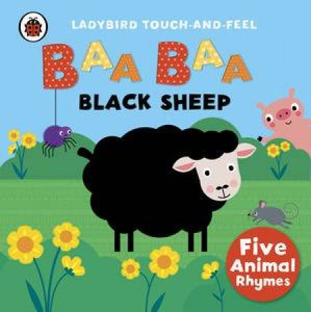 Ladybird Touch and Feel Rhymes: Baa Baa Black Sheep by Various