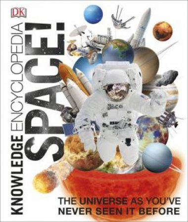 Knowledge Encyclopedia: Space! by Various