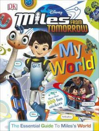 Disney: My World: Miles From Tomorrow
