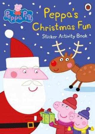 Peppa Pig: Peppa's Christmas Fun Sticker Activity Book by Various