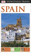 Eyewitness Travel Guide: Spain (13th Edition) by Various