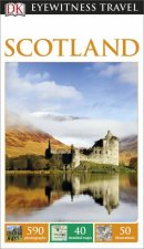 Eyewitness Travel Guide: Scotland (9th Edition) by Various
