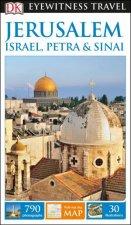Eyewitness Travel Guide: Jerusalem, Israel, Petra And Sinai 2017 by Various