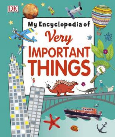 My Encyclopedia Of Very Important Things by Various