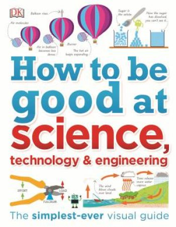 How To Be Good At STEM (Science, Technology, Engineering, Maths) by Various