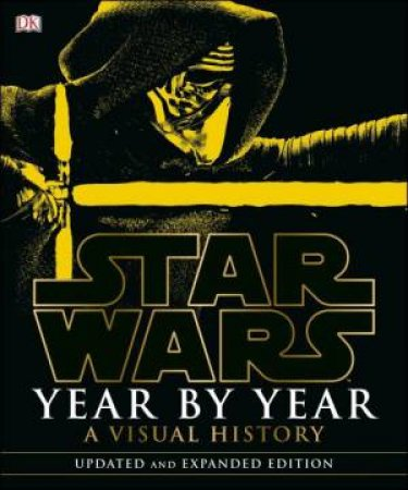 Star Wars: Year By Year (Updated Edition)