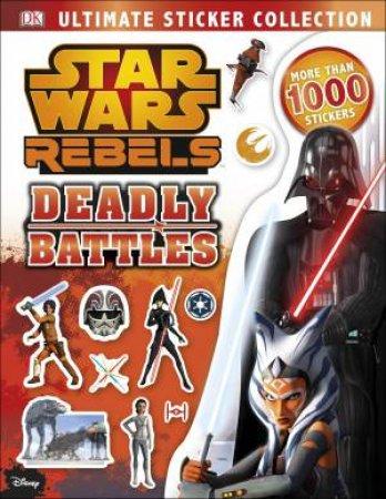 Star Wars: Rebels: Deadly Battles: Ultimate Sticker Collection by Dorling Kindersley