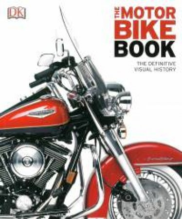 The Motorbike Book The Definitive Visual History by Various