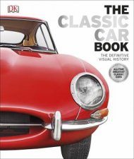 The Classic Car Book Definitive Visual History