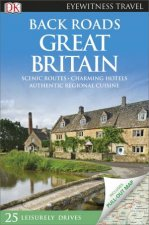 Back Roads Great Britain: Eyewitness Travel Guide by Various