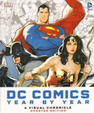 DC Comics Year By Year: A Visual Chronicle by Various
