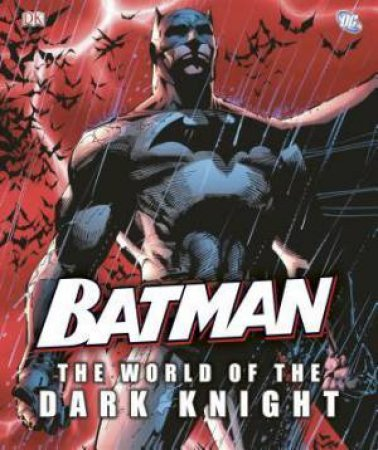Batman: The World Of The Dark Knight by Various