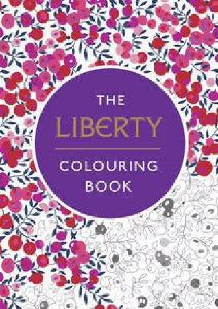 The Liberty Colouring Book By Various