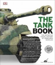 The Tank Book The Definitive Visual History Of Armed Vehicles