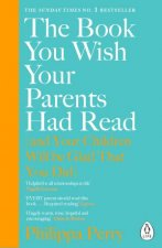 The Book You Wish Your Parents Had Read And Your Children Will Be Glad You Had