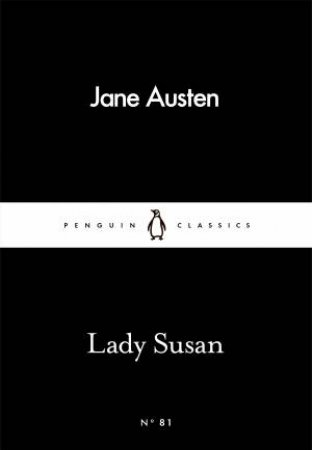 Penguin Little Black Classics: Lady Susan