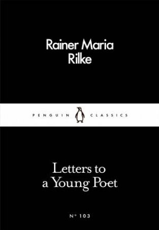 Penguin Little Black Classics: Letters To A Young Poet
