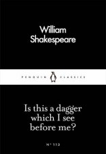 Penguin Little Black Classics Is This A Dagger Which I See Before Me