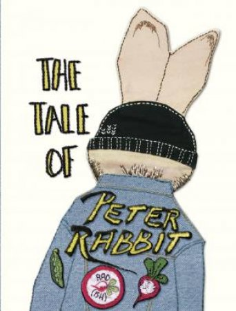 Peter Rabbit: The Tale Of Peter Rabbit (Designer Edition)