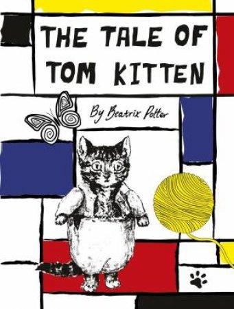 Peter Rabbit: The Tale Of Tom Kitten (Designer Edition)