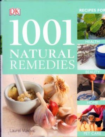 1001 Natural Remedies by Laurel Vukovic