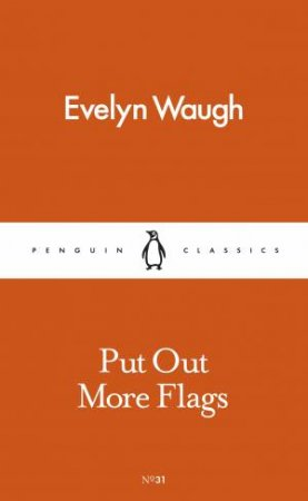 Penguin Pocket Classics: Put Out More Flags by Evelyn Waugh