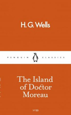Penguin Pocket Classics: The Island Of Doctor Moreau by H G Wells