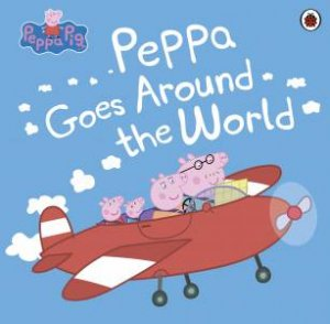 Peppa Pig: Around the World by Various