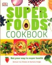 Super Foods Cookbook by Michael van Straten & Barbara Griggs