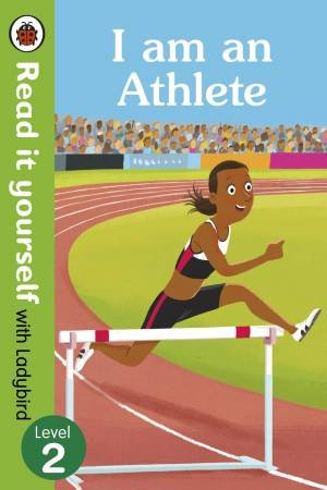 I Am An Athlete - Read It Yourself With Ladybird Level 2
