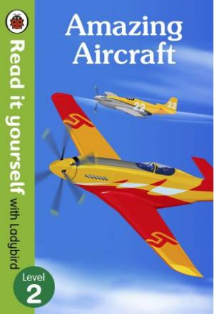 Amazing Aircraft - Read It Yourself With Ladybird Level 2