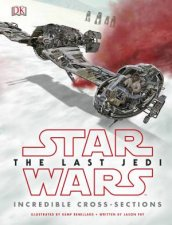 Star Wars: The Last Jedi Cross-Sections by Various
